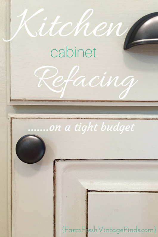 Kitchen Cabinet Refacing on a Budget - Farm Fresh Vintage Finds