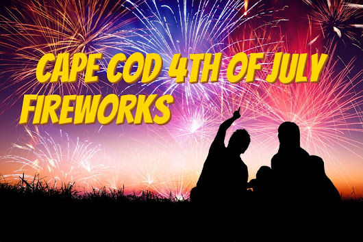 Cape Cod 4th of July Fireworks - Top Things to Check Out - Travel Discounts Info