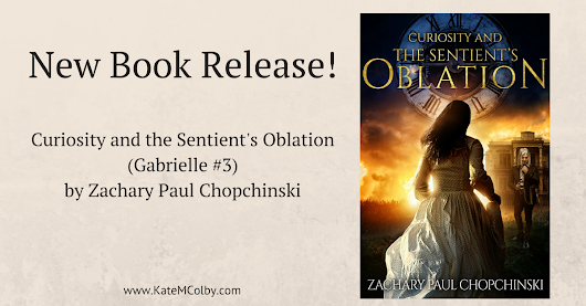 New Book Release: Curiosity and the Sentient's Oblation by Zachary Paul Chopchinski