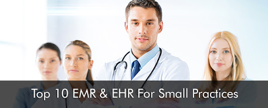 Top 10 EMR & EHR for Small Practices