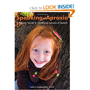 Speaking of Apraxia: A Parents' Guide to Childhood Apraxia of Speech