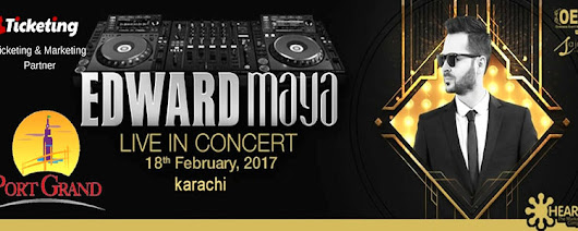 EDWARD MAYA TO JOLT PORT GRAND WITH MUSIC | eTicketing.pk | e-Tickets for Concerts, Theatre, Sports and Entertainment events in Pakistan