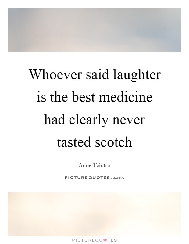 Whoever Said Laughter Is The Best Medicine Had Clearly Never