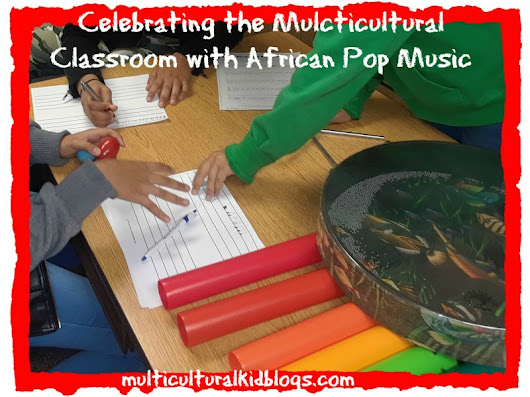 Celebrating the Multicultural Classroom with African Pop Music | Multicultural Kid Blogs
