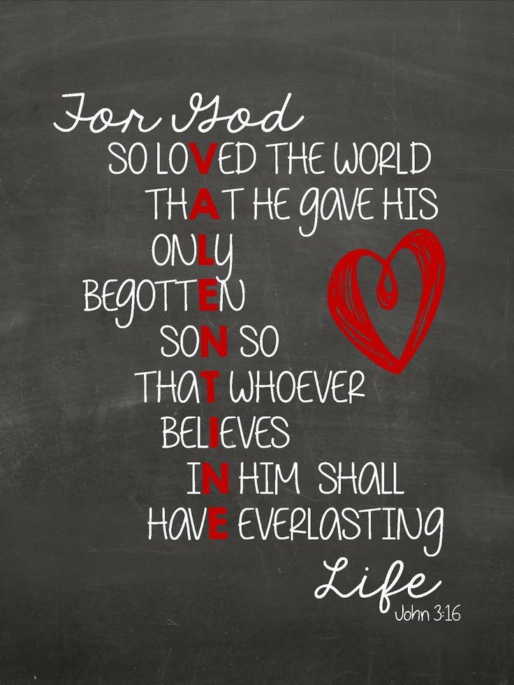 I Love The Bible For God So Loved The World That He Gave His Only