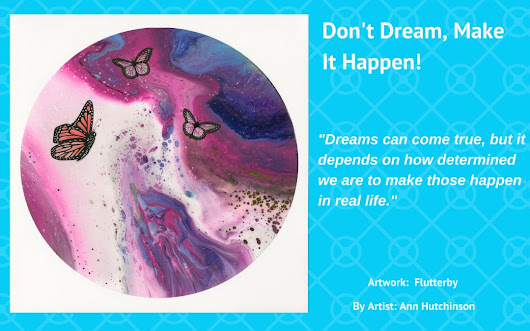 Don't Dream, Make It Happen! | ArtSHINE Licensing