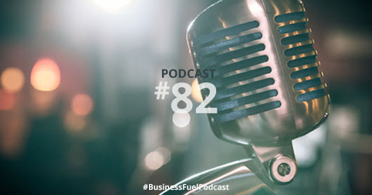 Sledgehammers for Loyalty—Business Fuel Podcast #82 | Lendio