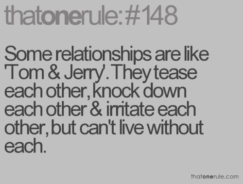 Some Relationships Are Like Tom And Jerry They Tease Each Other
