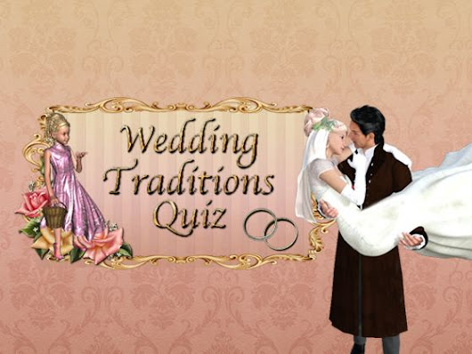 How well do you know your Wedding Traditions?