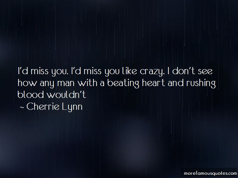 Miss You Like Crazy Quotes Top 7 Quotes About Miss You Like Crazy