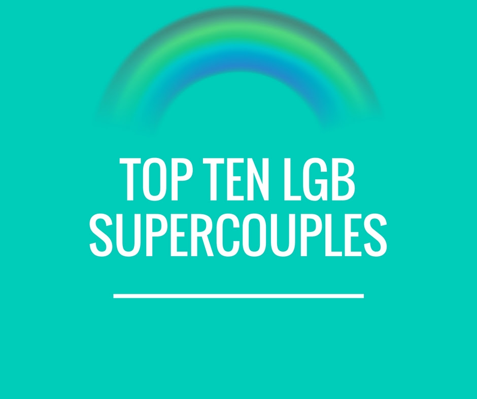 Top Ten LGB Supercouples