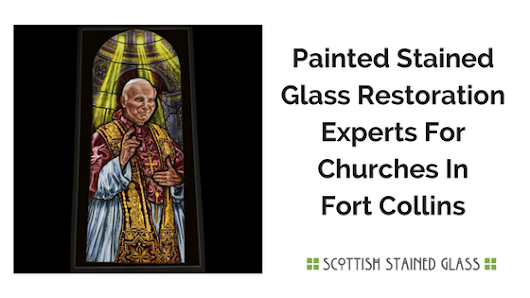 Painted Stained Glass Experts For Churches In Fort Collins