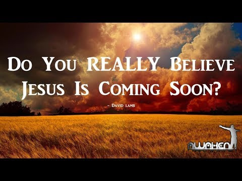 DO YOU REALLY BELIEVE THE COMING OF THE LORD IS NEAR?