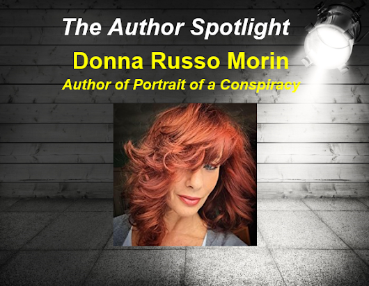 Author Spotlight: Donna Russo Morin, author of Portrait of a Conspiracy, Da Vinci's Disciples Trilogy (Book One)