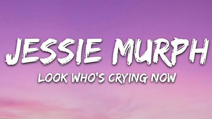 Jessie Murph -Look Who's Cryin' Now (Lyrics)  #JessieMurph