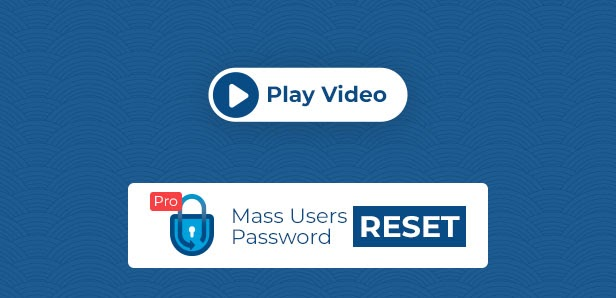Reset multiple user's passwords in just one click with Mass User Password Reset Pro