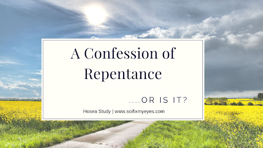 A Confession of Repentance…Or Is It?