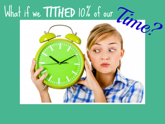 What if we tithed 10% of our time?