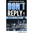 Don't Reply: A Sam Edwards Thriller eBook: Mark A Smart: : Kindle Store