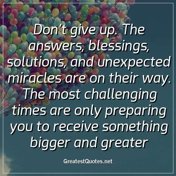 Dont Give Up The Answers Blessings Solutions And Unexpected