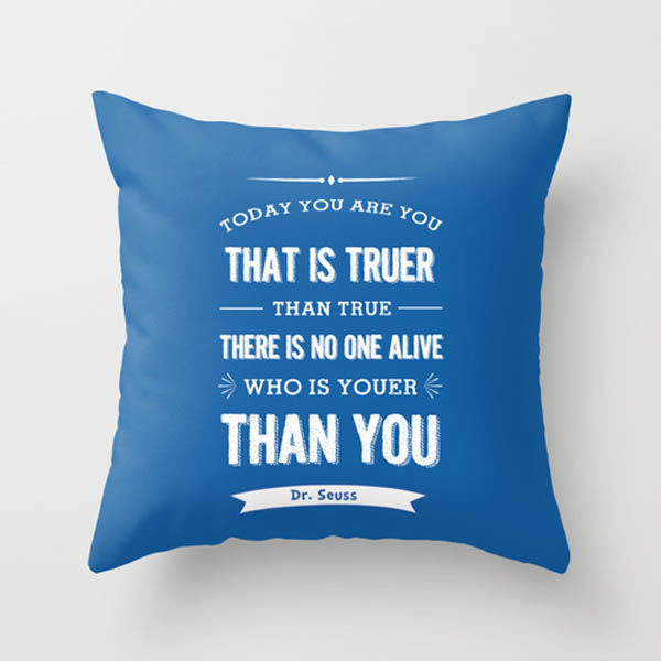 Dr Seuss Quote Pillowcushion Today You Are You Blue Dickens Ink