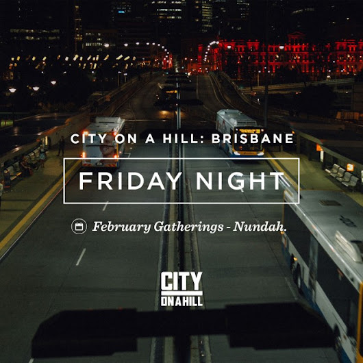 Friday Night Gatherings Begin in BRISBANE On Feb 5