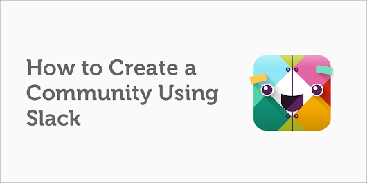 How to Create a Community Using Slack