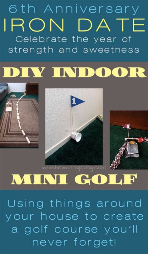 {Our Sixth Anniversary} Iron Date: DIY Mini Golf   While