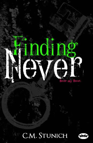 Finding Never (Never say Never) by C.M. Stunich