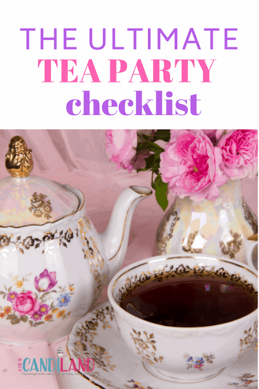 The Ultimate Tea Party Checklist- A Day In Candiland