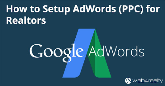 How to Setup AdWords for Realtors | Web4Realty