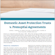 Domestic Asset Protection Trusts v. Prenuptial Agreements - WealthCounsel