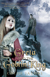 Greta and the Goblin King (Mylena Chronicles, #1)