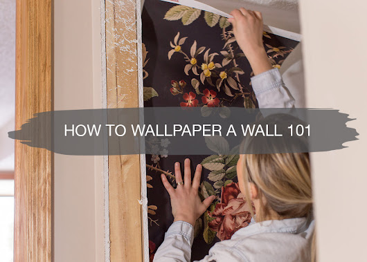 How to Wallpaper a Wall 101 | construction2style