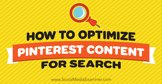 How to Optimize Pinterest Content for Search : Social Media Examiner