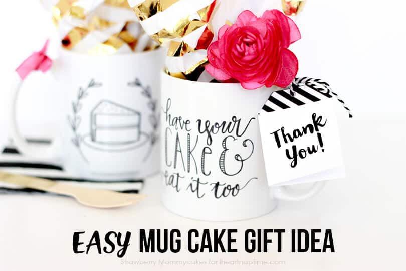 Easy Mug Cake Gift Idea with FREE Printables - I Heart Nap ...