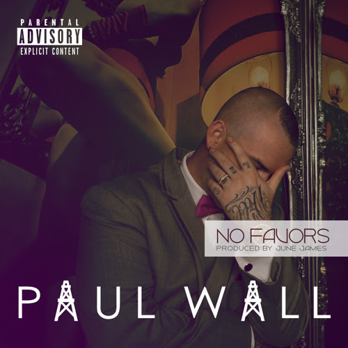 No Favors - Paul Wall (Explicit)