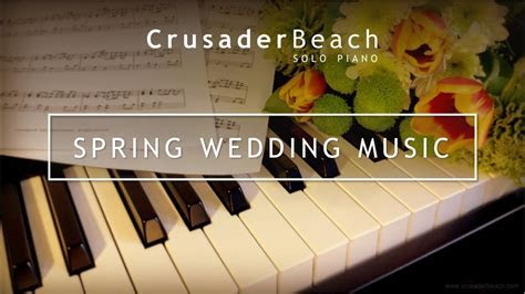 Spring Wedding Music 2019   Best Wedding Songs