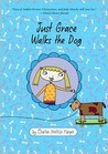 Just Grace Walks the Dog (Just Grace)