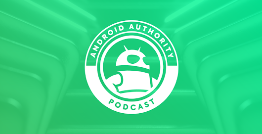 The Android Authority Podcast is back! Here are four new episodes to celebrate! - Android Authority