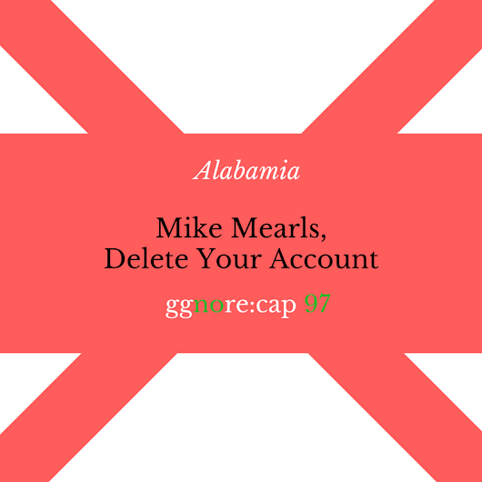 97 – Mike Mearls, Delete Your Account (ggnoRE:CAP Alabamia 6)