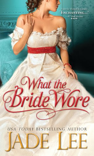 What the Bride Wore (Bridal Favors) by Jade Lee