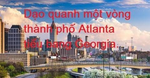 Dạo quanh một vòng thành phố Atlanta tiểu bang Georgia