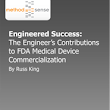 Learn How Your Engineers Can Facilitate the FDA Commercialization Process