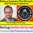 562: Being a Company That Disrupts and Changes Industries with Rom Krupp Founder and Owner of Marketing Vitals - The Entrepreneur Way