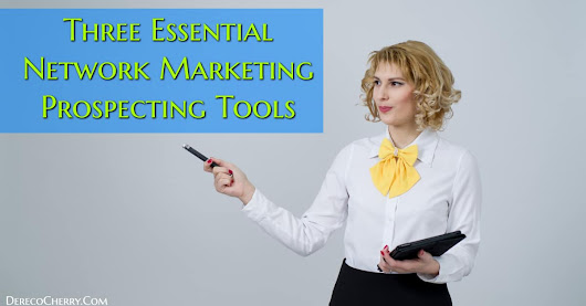Three Essential Network Marketing Prospecting Tools