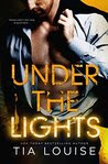 Under the Lights: A thrilling, second-chance romance duet.