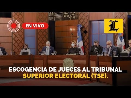 #ENVIVO: Escogencia de Jueces al Tribunal Superior Electoral (TSE).