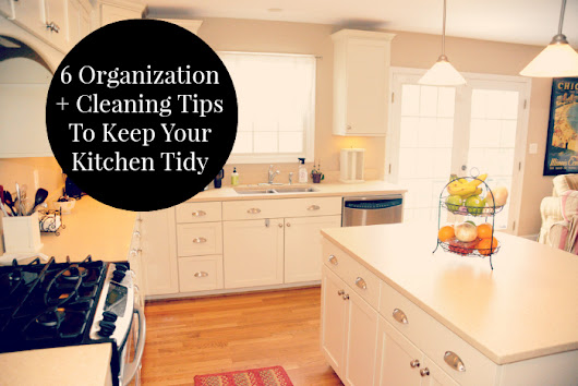 6 Practical Tips for Organizing Your Kitchen