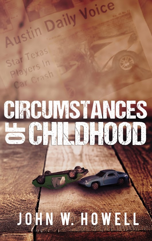 Book Feature: Circumstances of Childhood by John Howell